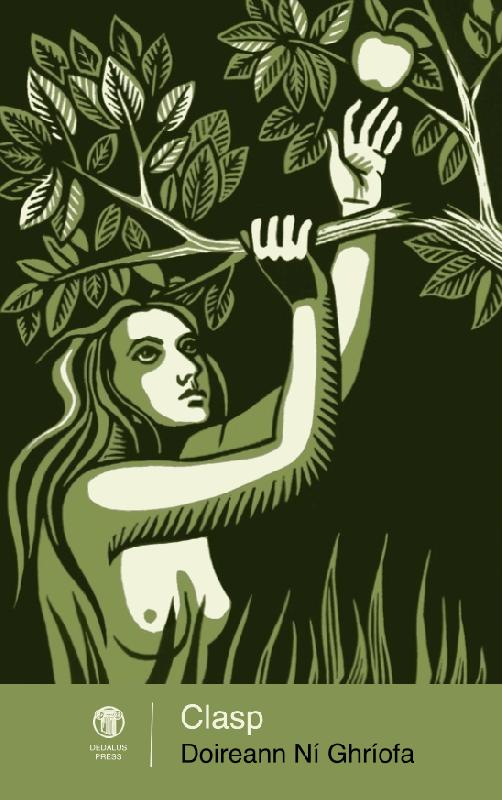 Clasp by Doireann Ní Ghríofa/ Dedalus Press, poetry from Ireland and the world