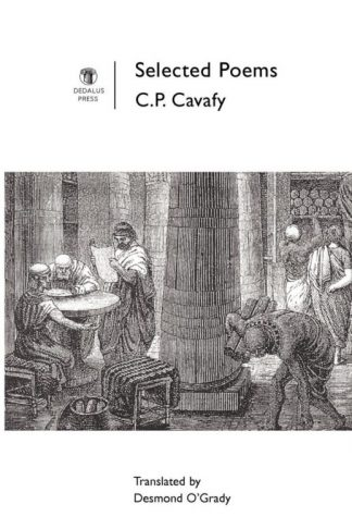 Selected Poems. CP Cavafy. Dedalus Press, poetry from Ireland and the world