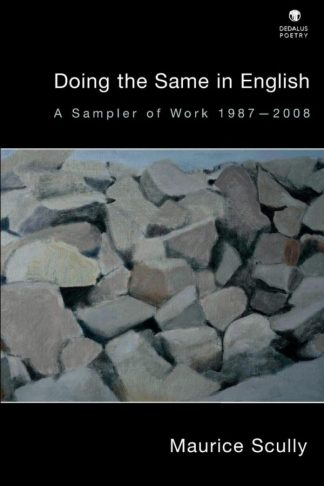 Doing the Same in English. Maurice Scully. Dedalus Press, poetry from Ireland and the world