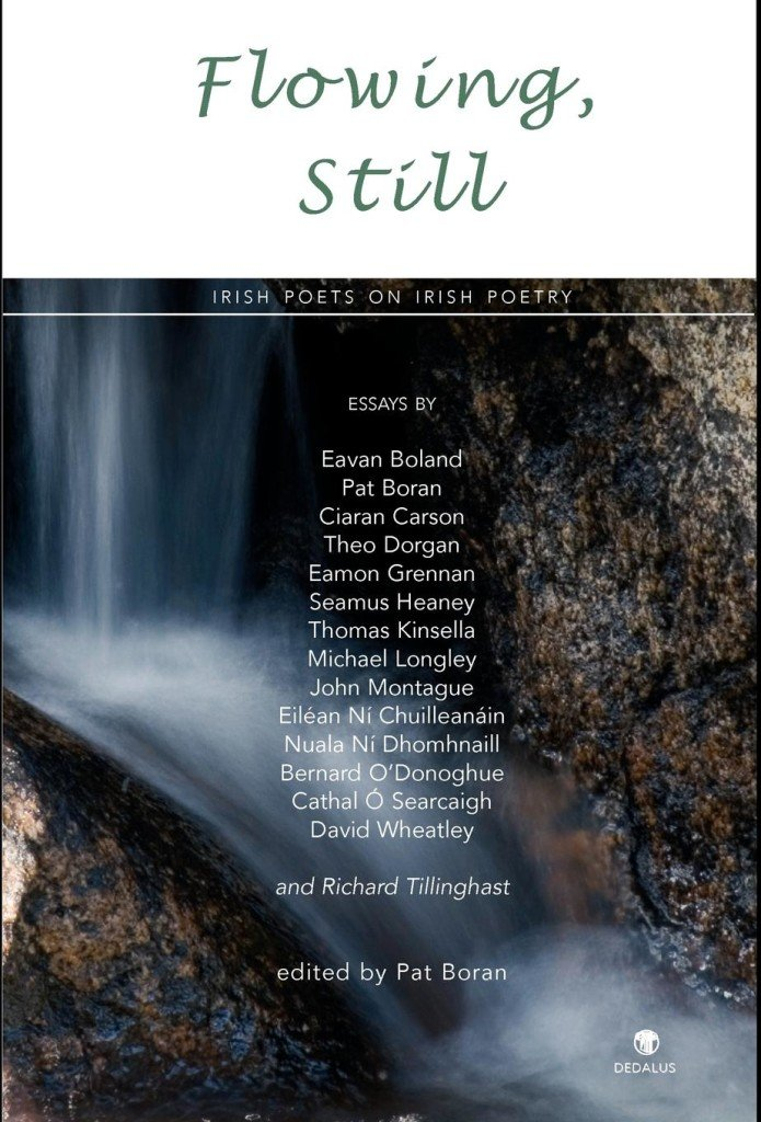 Flowing Still: Irish Poets on Irish Poetry. Dedalus Press, poetry from Ireland and the world