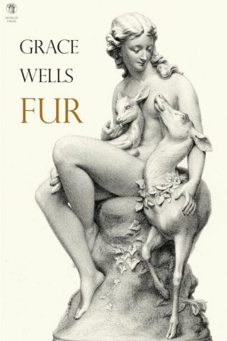 Fur. Grace Wells. Dedalus Press, poetry from Ireland and the world