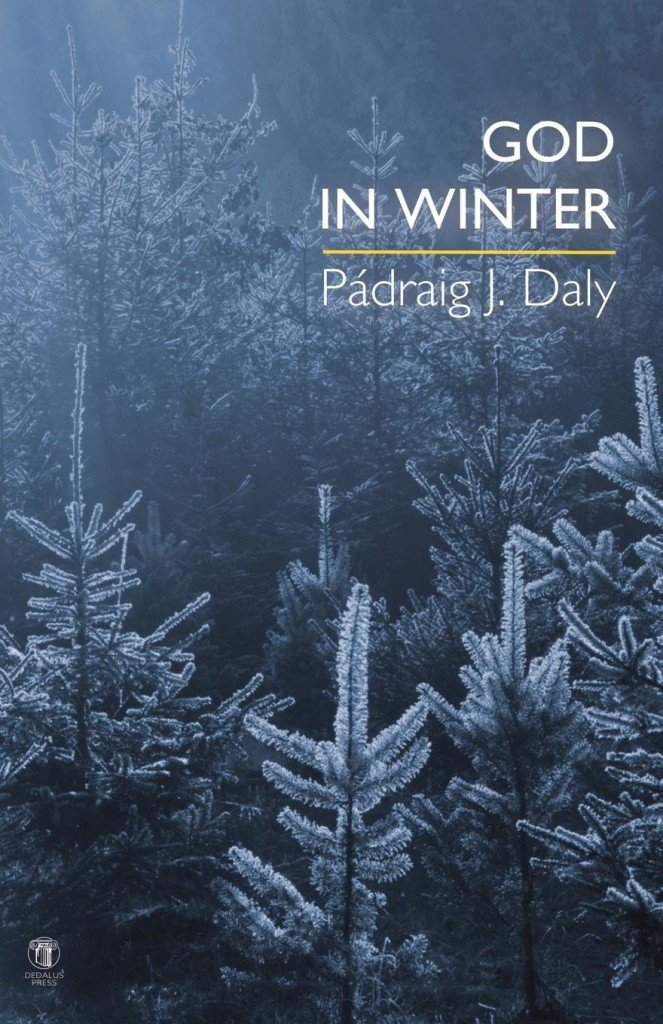 God in Winter. Pádraig J Daly. Dedalus Press, poetry from Ireland and the world