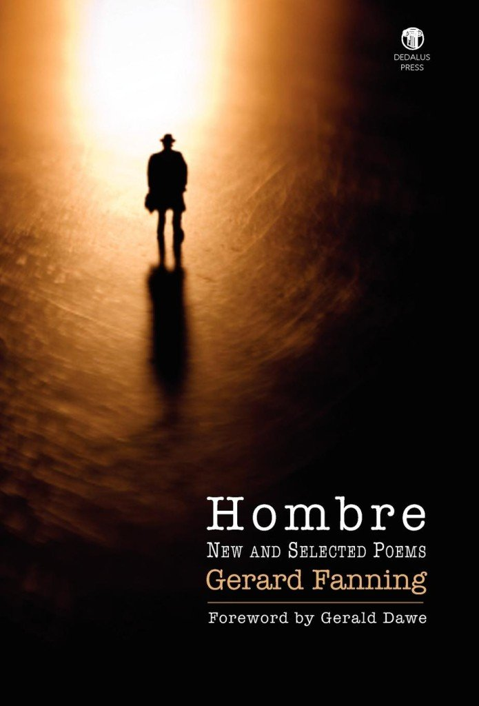 Hombre: New & Selected Poems. Gerard Fanning. Dedalus Press, poetry from Ireland and the world