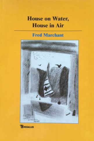House on Water, House in Air by Fred Marchant - Dedalus Press, poetry from Ireland and the world