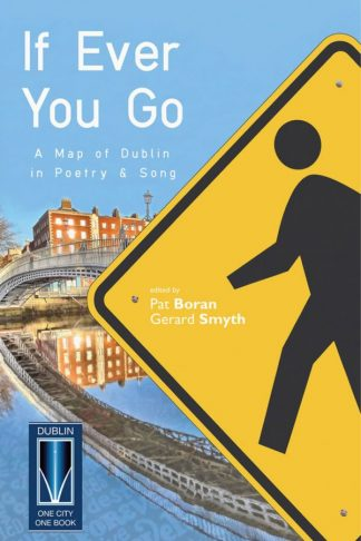 If Ever You Go, A Map of Dublin in Poetry and Song - Dedalus Press, poetry from Ireland and the world