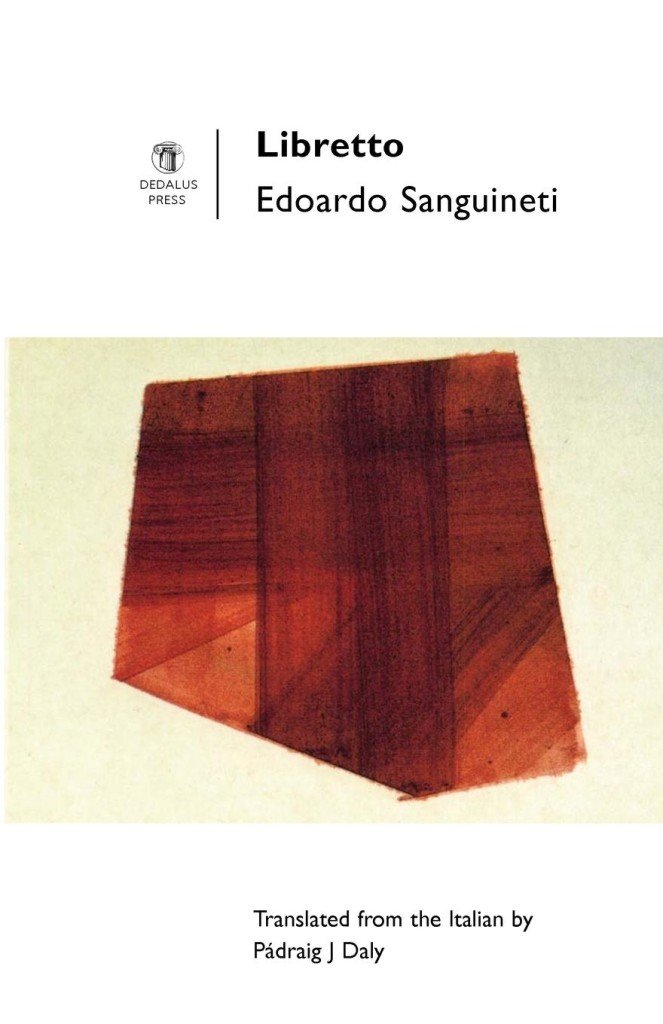Libretto. Edoardo Sanguineti. Dedalus Press, poetry from Ireland and the world
