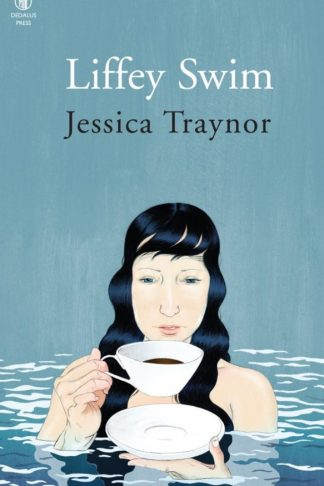Liffey Swim by Jessica Traynor - Dedalus Press, poetry from Ireland and the world
