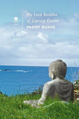 My Lord Buddha of Carraig Éanna. Dedalus Press, poetry from Ireland and the world