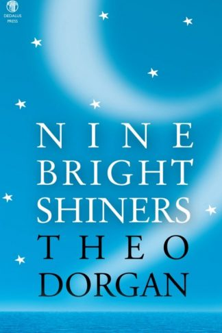 Nine Bright Shiners by Theo Dorgan. Dedalus Press, poetry from Ireland and the world