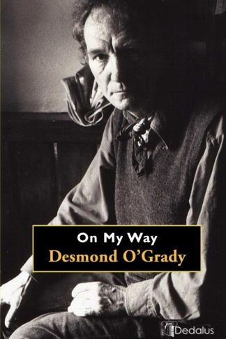 On My Way. Desmond O'Grady. Dedalus Press, poetry from Ireland and the world