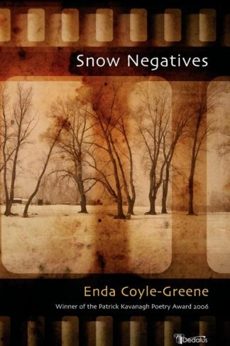 Snow Negatives. Enda Coyle-Greene. Dedalus Press, poetry from Ireland and the world