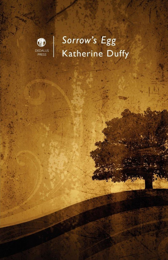 Sorrow's Egg. Katherine Duffy. Dedalus Press, poetry from Ireland and the world