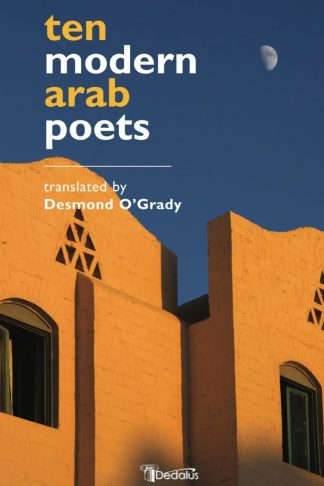 Ten Modern Arab Poets. Translated by Desmond O'Grady