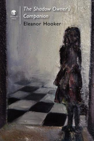 The Shadow Owner's Companion. Dedalus Press, poetry from Ireland and the world
