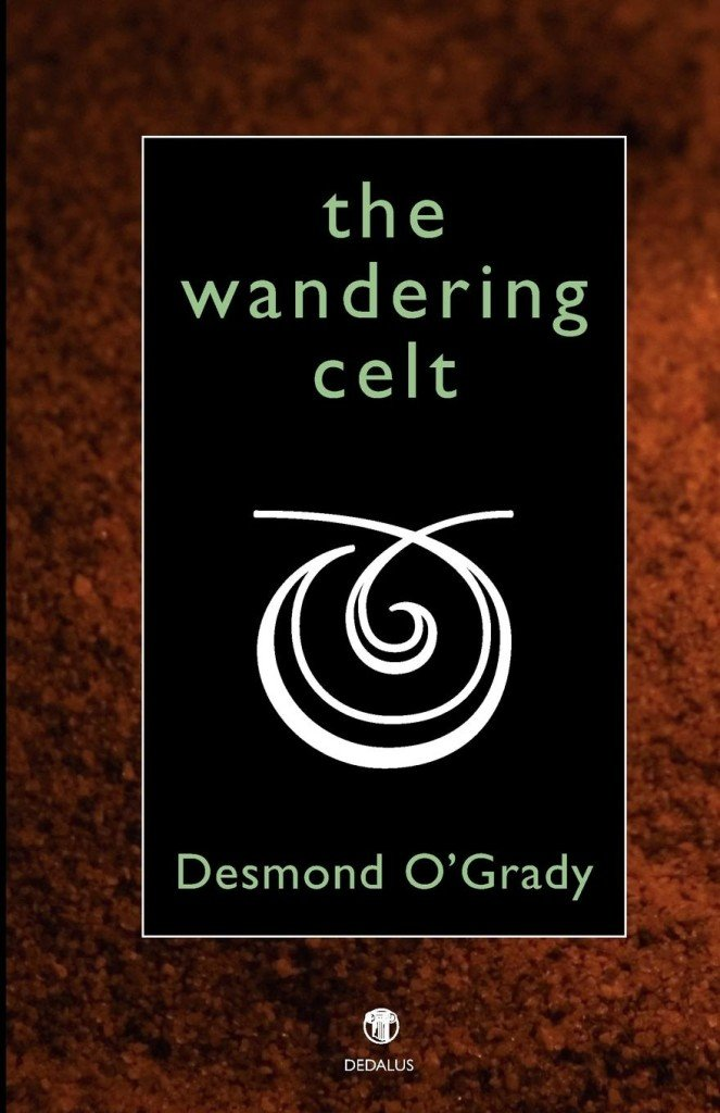 The Wandering Celt. Desmond O'Grady. Dedalus Press, poetry from Ireland and the world