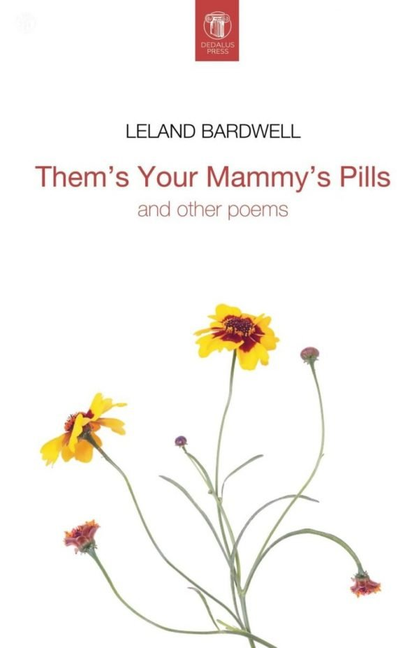 Them's Your Mammy's Pills by Leland Bardwell - Dedalus Press, poetry from Ireland and the world