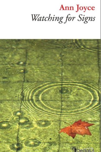 Watching for Signs. Ann Joyce. Dedalus Press, poetry from Ireland and the world