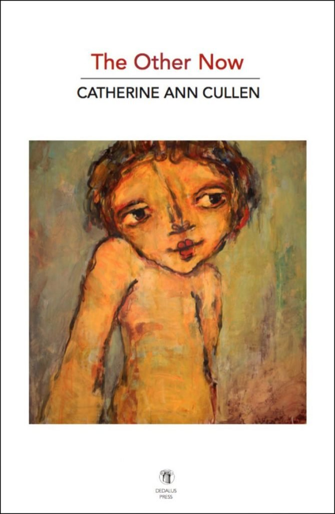 The Other Now by Catherine Ann Cullen cover - Dedalus Press, poetry from Ireland and the world