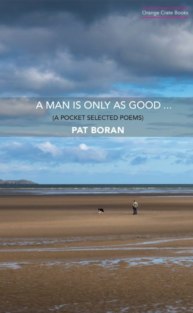 A Man is Only as Good by Pat Boran cover - Dedalus Press, poetry from Ireland and the world