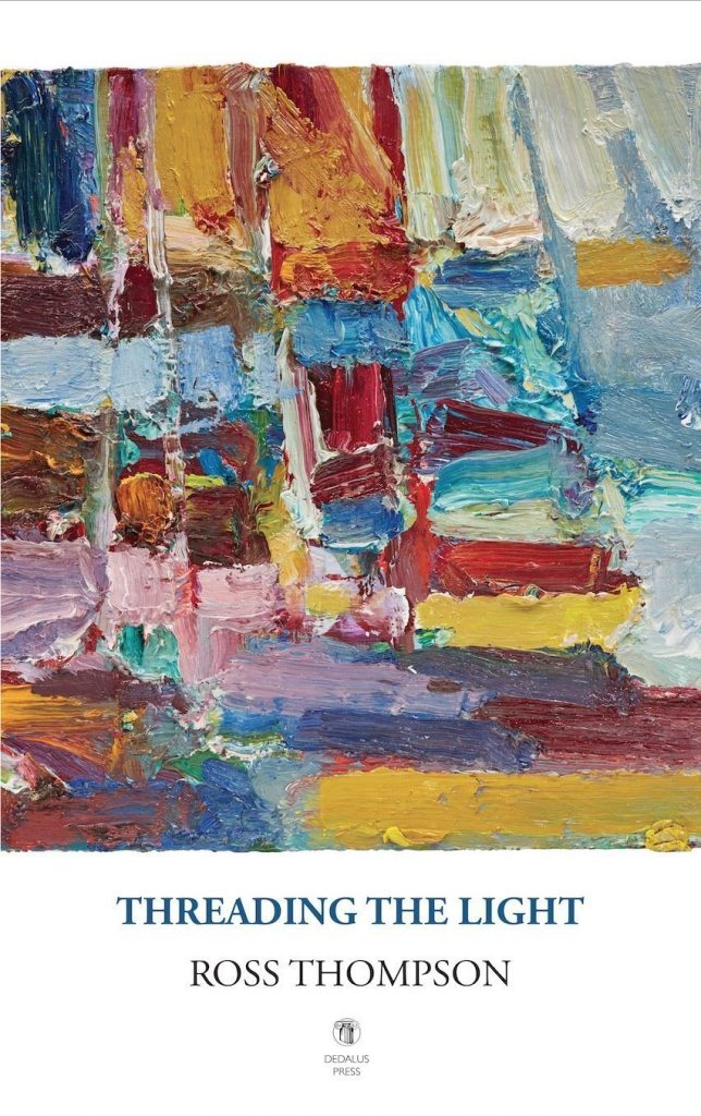 Threading the Light by Ross Thompson cover - Dedalus Press, poetry from Ireland and the world